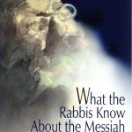 What the Rabbis know about the Messiah161